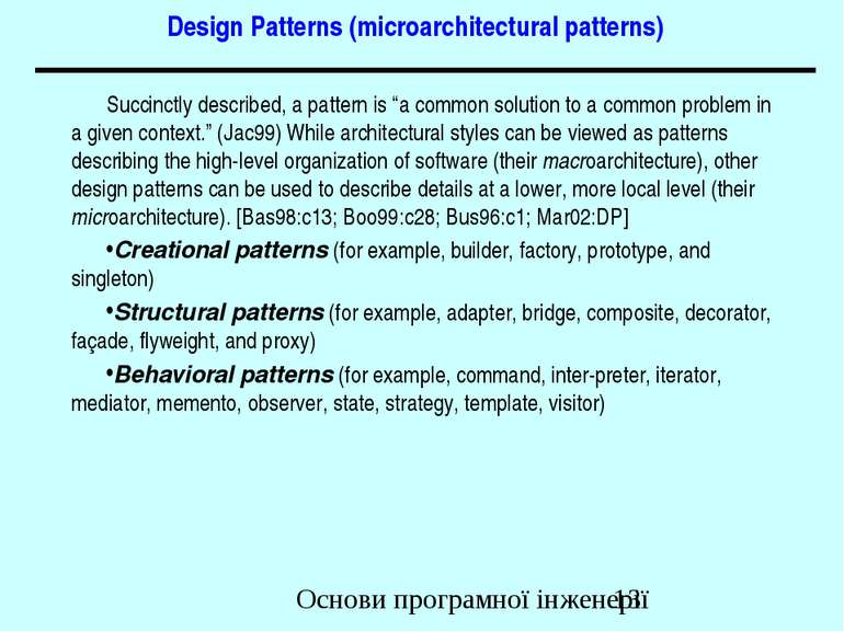 Design Patterns (microarchitectural patterns) Succinctly described, a pattern...