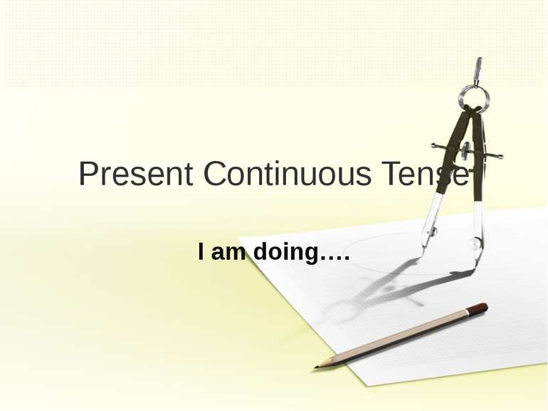 Present Continuous Tense I am doing….