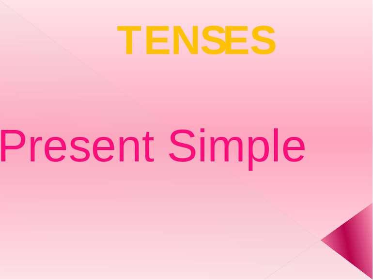 TENSES Present Simple