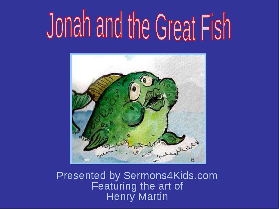Presented by Sermons4Kids.com Featuring the art of Henry Martin