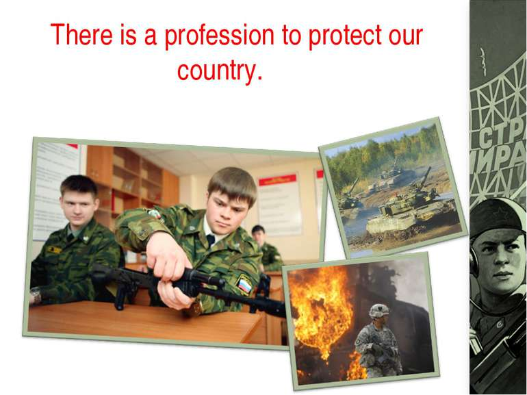 There is a profession to protect our country.
