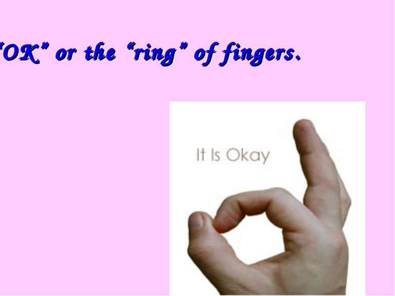 """OK"" or the ""ring"" of fingers."