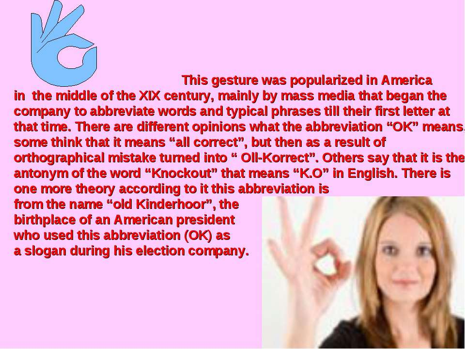 This gesture was popularized in America in the middle of the XIX century, mai...