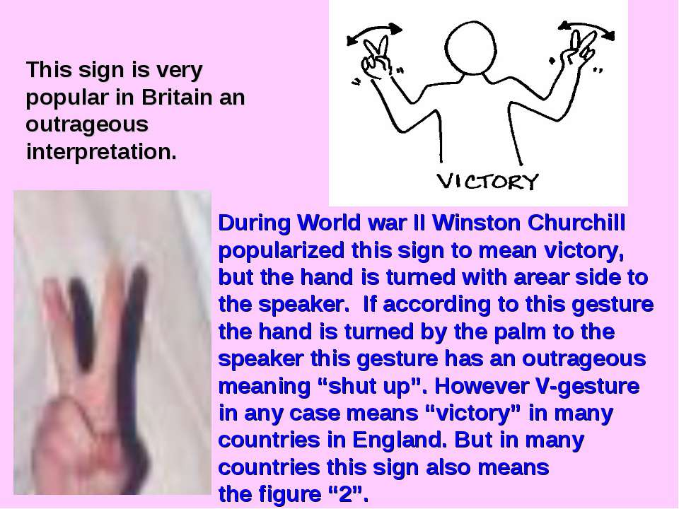 This sign is very popular in Britain an outrageous interpretation. During Wor...