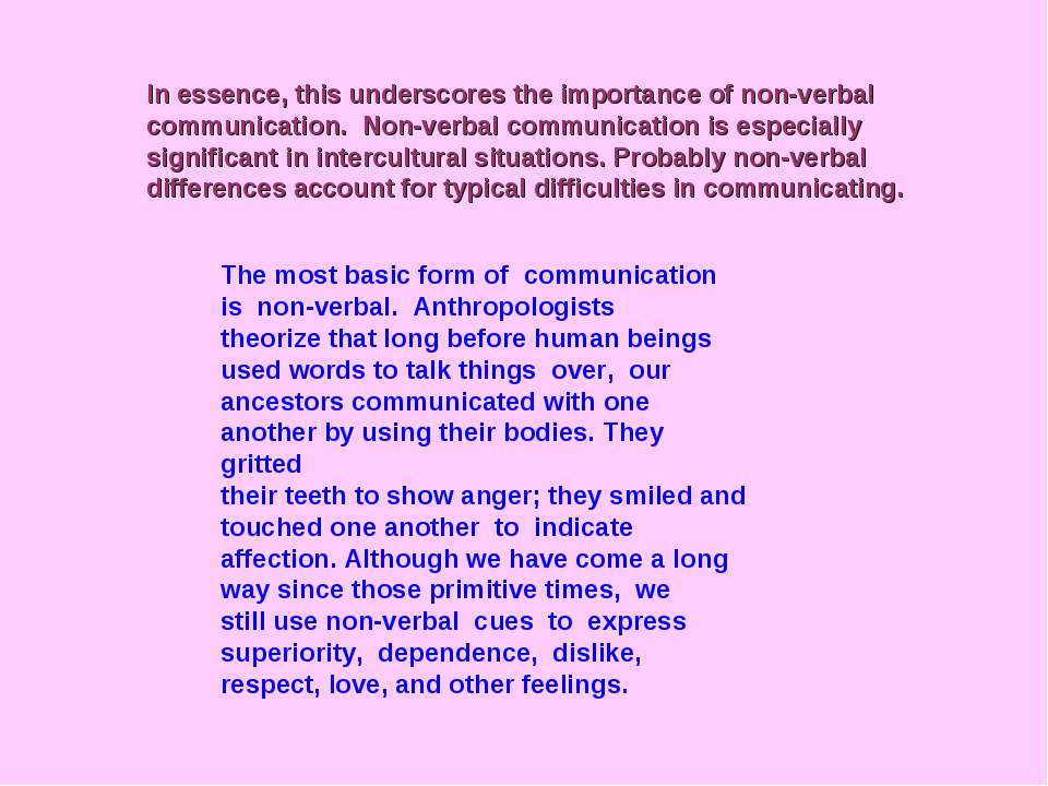 In essence, this underscores the importance of non-verbal communication. Non-...