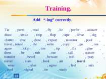 """Training. Add """"-ing"""" correctly. Tie , press , read , fly , lie , prefer , ans..."""