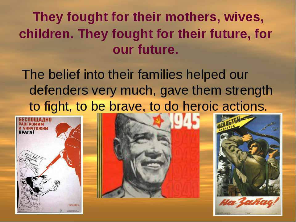 They fought for their mothers, wives, children. They fought for their future,...