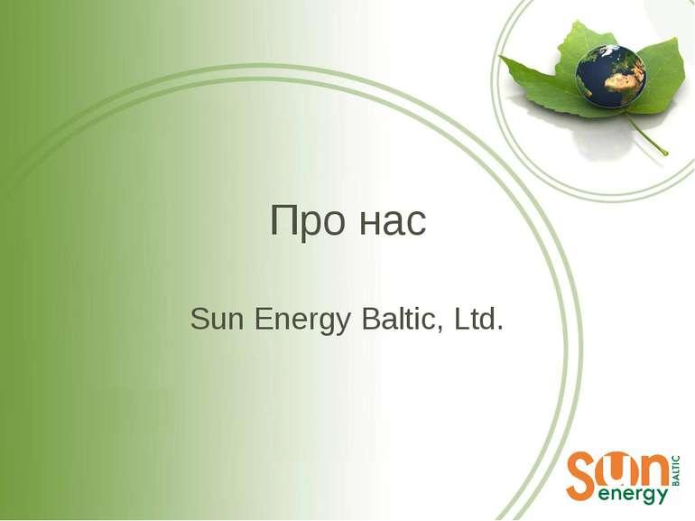 Про нас Sun Energy Baltic, Ltd.