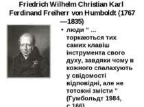 Friedrich Wilhelm Christian Karl Ferdinand Freiherr von Humboldt (1767—1835) ...