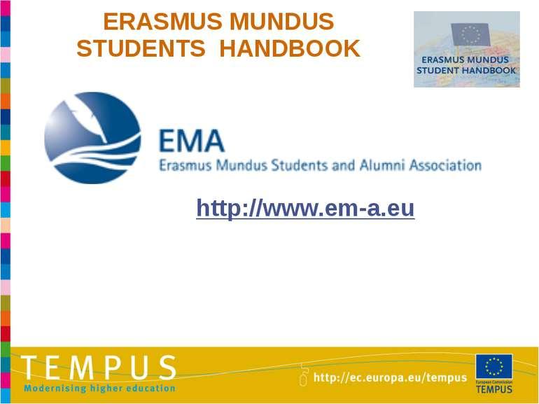 ERASMUS MUNDUS STUDENTS HANDBOOK http://www.em-a.eu