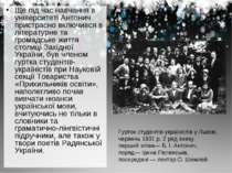 Ще під час навчання в університеті Антонич пристрасно включився в літературне...