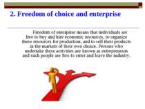 2. Freedom of choice and enterprise Freedom of enterprise means that individu...