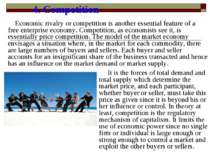 4. Competition Economic rivalry or competition is another essential feature o...