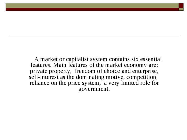 A market or capitalist system contains six essential features. Main features ...