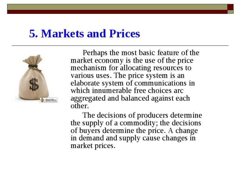 5. Markets and Prices Perhaps the most basic feature of the market economy is...