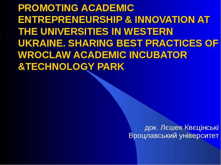 PROMOTING ACADEMIC ENTREPRENEURSHIP & INNOVATION AT THE UNIVERSITIES IN WESTE...