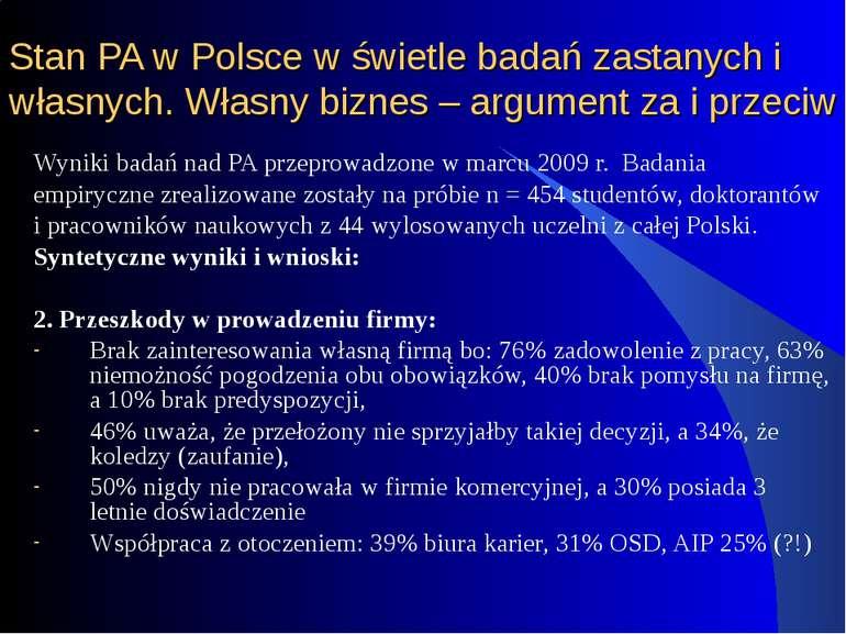 Stan PA w Polsce w świetle badań zastanych i własnych. Własny biznes – argume...