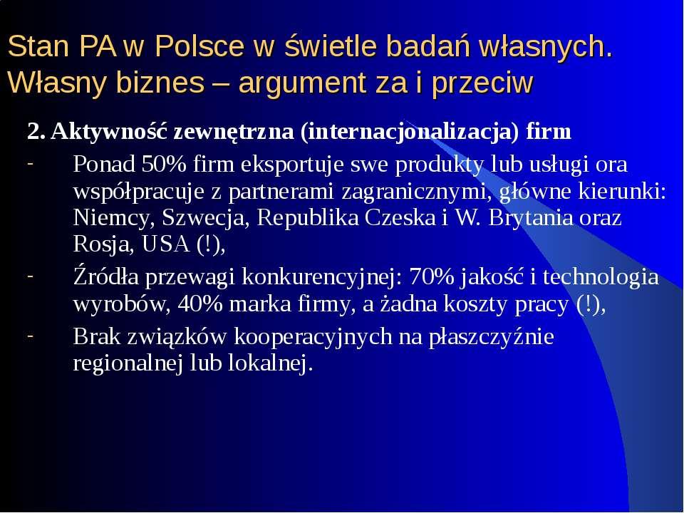 Stan PA w Polsce w świetle badań własnych. Własny biznes – argument za i prze...
