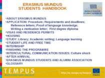 ERASMUS MUNDUS STUDENTS HANDBOOK ABOUT ERASMUS MUNDUS APPLICATION: Procedure;...