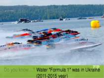 "Do you know…? Water ""Formula 1"" was in Ukraine (2011-2015 year)"