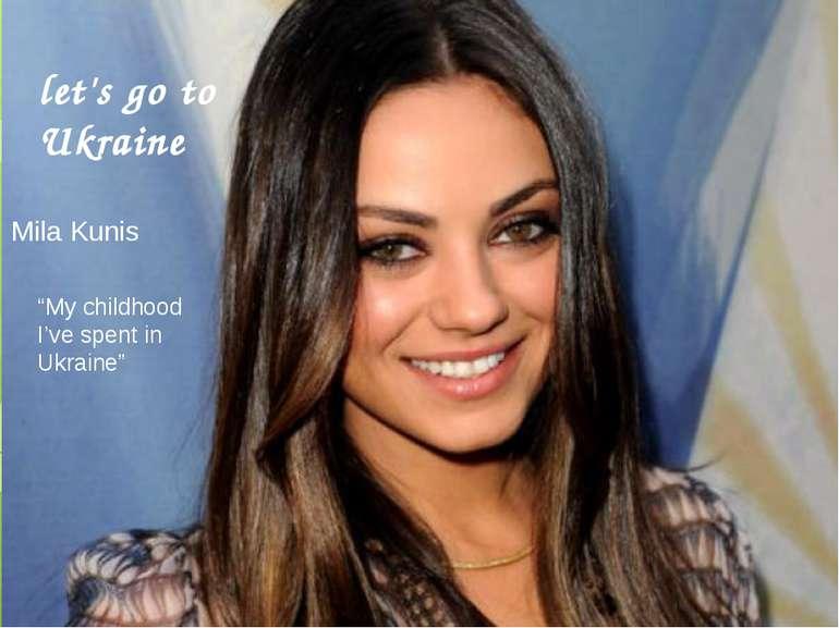 "Mila Kunis ""My childhood I've spent in Ukraine"" let's go to Ukraine"