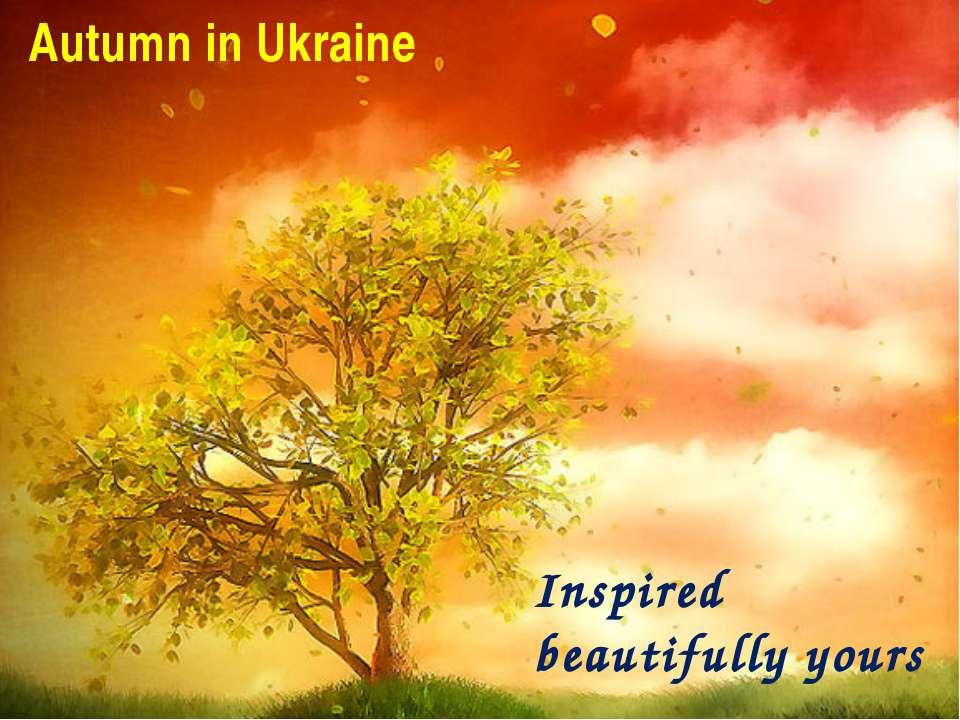 Autumn in Ukraine Inspired beautifully yours