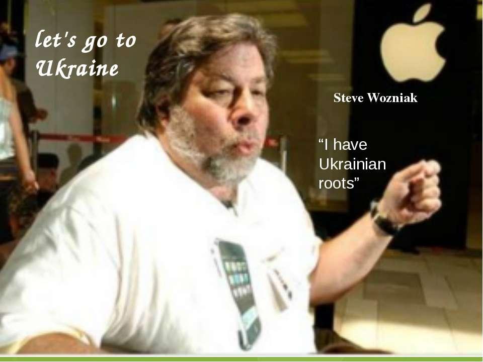 "Steve Wozniak ""I have Ukrainian roots"" let's go to Ukraine"