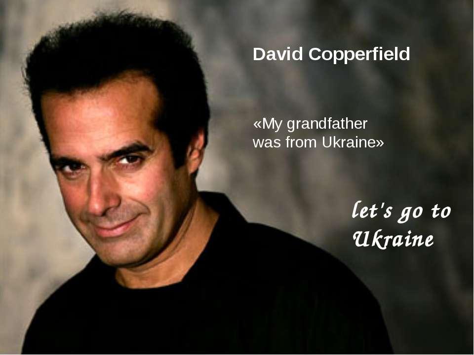 David Copperfield «My grandfather was from Ukraine» let's go to Ukraine