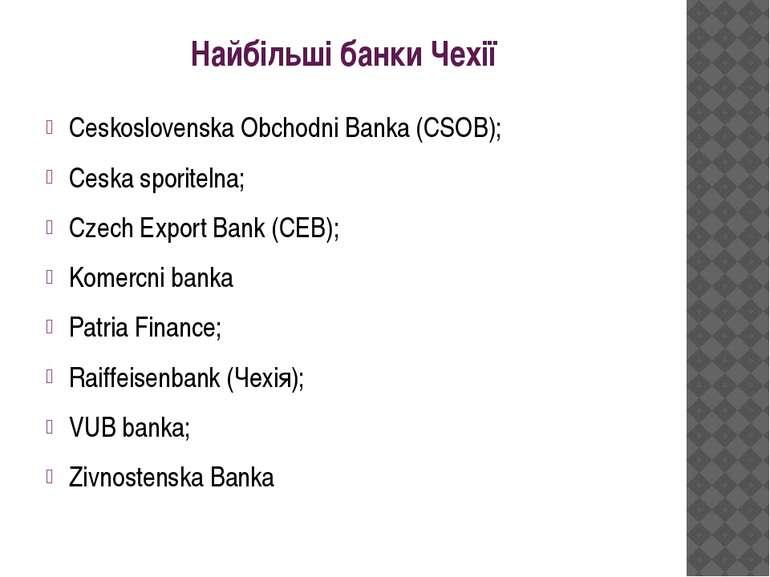 Найбільші банки Чехії Ceskoslovenska Obchodni Banka (CSOB); Ceska sporitelna;...