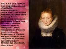 Коли в1635році, через рік після смерті правительки Нідерландів інфантиІзаб...