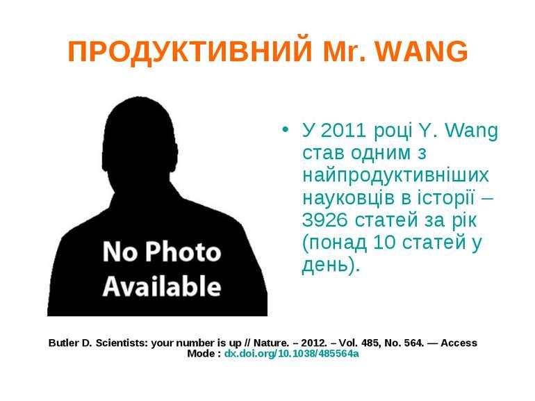 У 2011 році Y. Wang став одним з найпродуктивніших науковців в історії – 3926...