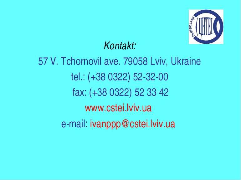 Kontakt: 57 V. Tchornovil ave. 79058 Lviv, Ukraine tel.: (+38 0322) 52-32-00 ...