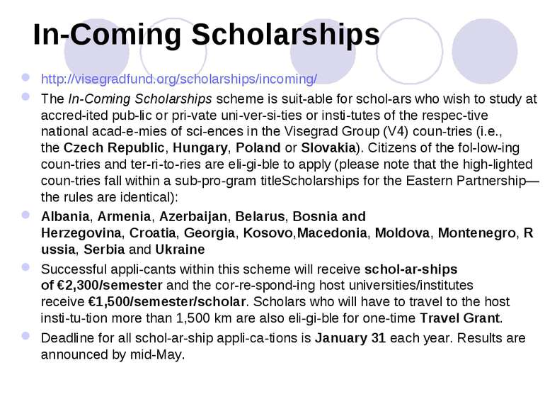 In-Coming Scholarships http://visegradfund.org/scholarships/incoming/ The In-...