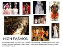 HIGH FASHION French names Chanel, Dior, Yves Saint Laurent was associated wit...