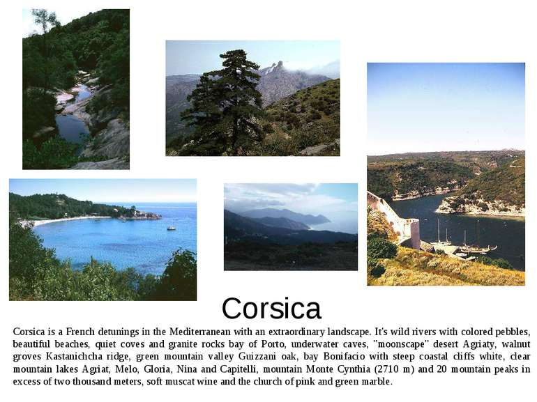 Corsica Corsica is a French detunings in the Mediterranean with an extraordin...