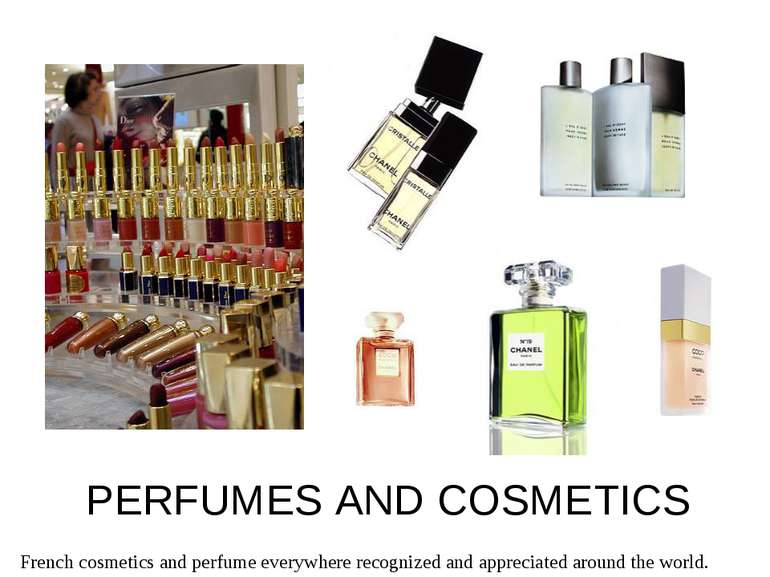 PERFUMES AND COSMETICS French cosmetics and perfume everywhere recognized and...