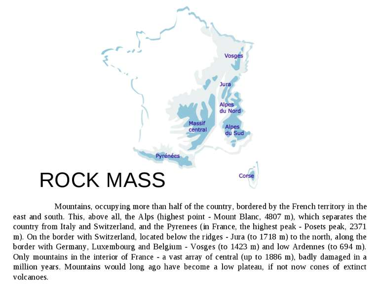 ROCK MASS Mountains, occupying more than half of the country, bordered by the...