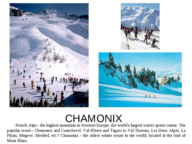 CHAMONIX French Alps - the highest mountain in Western Europe, the world's la...