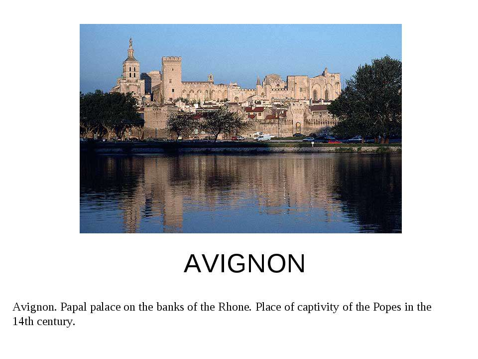 AVIGNON Avignon. Papal palace on the banks of the Rhone. Place of captivity o...