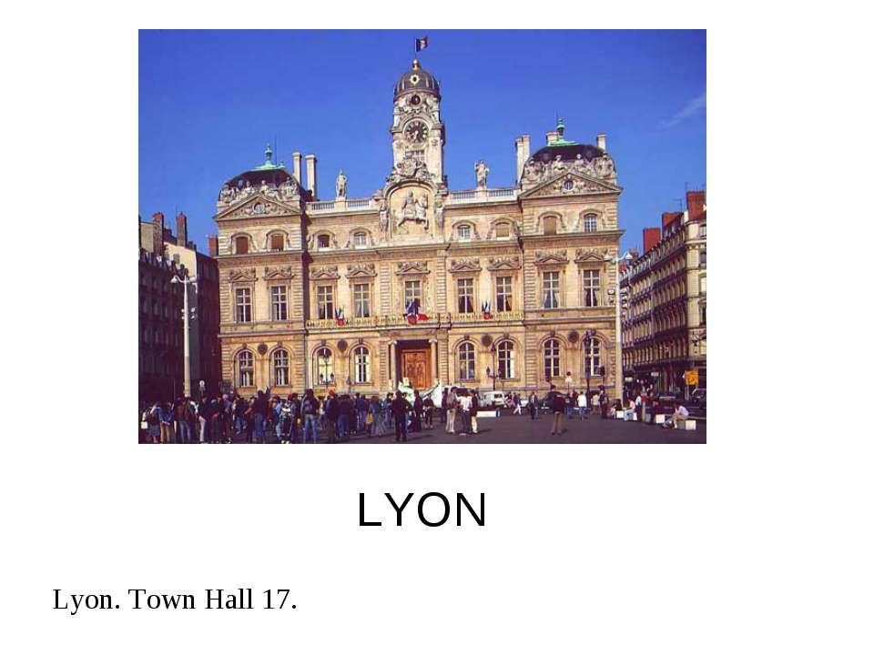LYON Lyon. Town Hall 17.