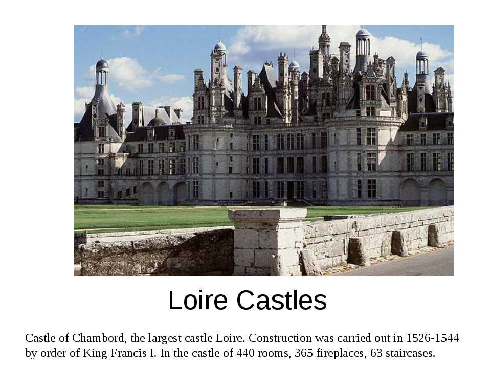 Loire Castles Castle of Chambord, the largest castle Loire. Construction was ...