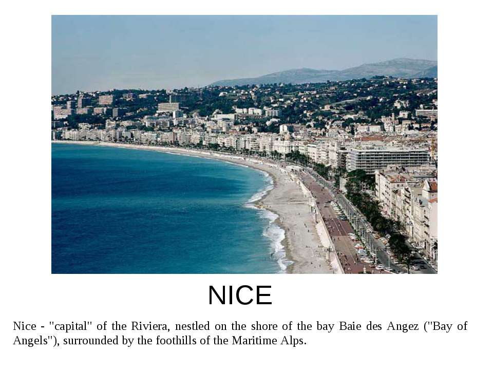 "NICE Nice - ""capital"" of the Riviera, nestled on the shore of the bay Baie de..."