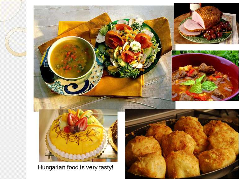 Hungarian food is very tasty!