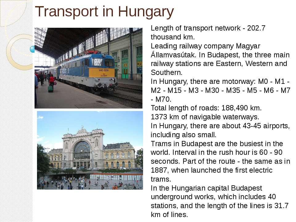 Transport in Hungary Length of transport network - 202.7 thousand km. Leading...