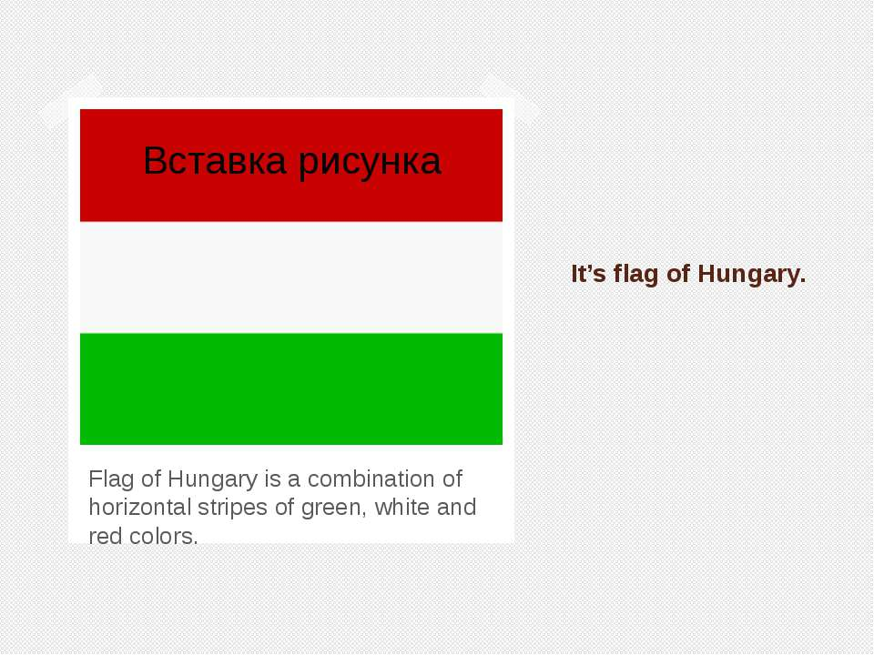 It's flag of Hungary. Flag of Hungary is a combination of horizontal stripes ...
