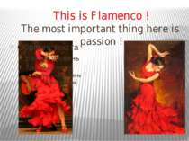 This is Flamenco ! The most important thing here is passion !
