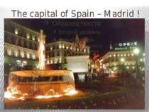 The capital of Spain – Madrid !