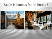 Spain is famous for its hotels !