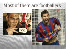 Most of them are footballers :
