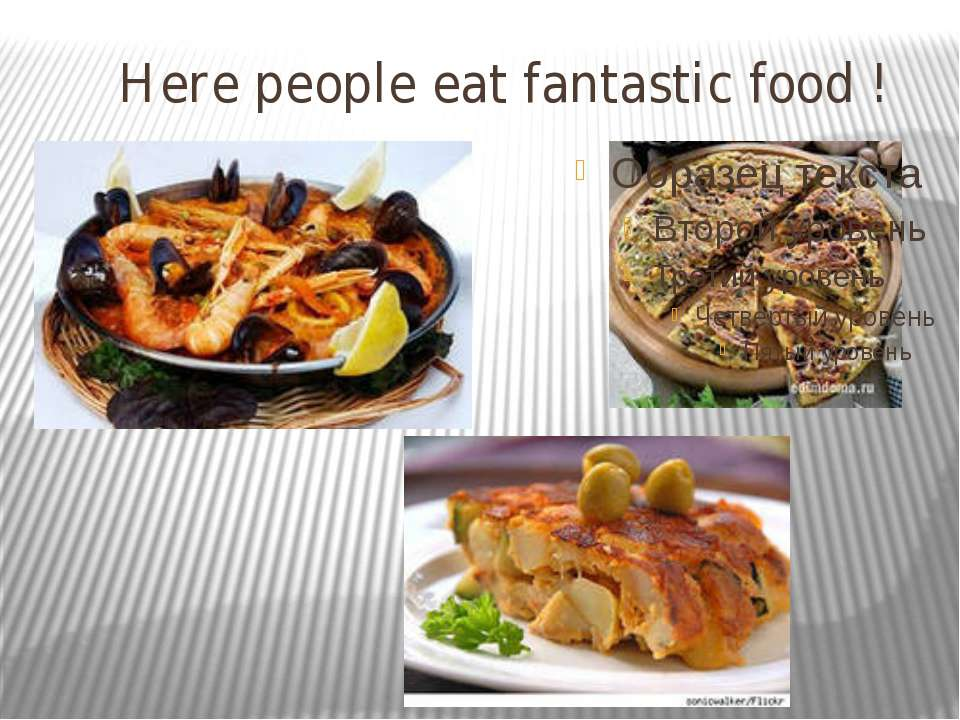 Here people eat fantastic food !